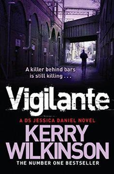Vigilante (DS Jessica Daniel, Bk 2) by Kerry Wilkinson