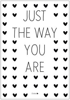 ELSKE PRINTABLE just the way you are