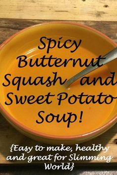Spicy butternut squash and sweet potato soup. {Easy to make, healthy and great for Slimming World} Spicy butternut squash and sweet potato soup. {Easy to make, healthy and great for Slimming World} Sweet Potato Soup Healthy, Spicy Soup, Slimming World Soup Recipes, Slimming World Soup Speed, Slimming World Lunch Ideas, Slimming Word, Cubed Sweet Potatoes, Cooker Recipes, Food And Drink