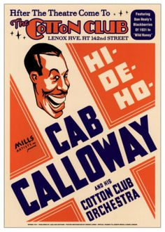 Jazz: Theatrical poster for Cab Calloway and his Cotton Club Orchestra, Harlem, NYC. The Cotton Club, Club Poster, Jazz Poster, Print Poster, Vintage Concert Posters, Vintage Posters, Francis Wolff, Festival Jazz, The Blues Brothers