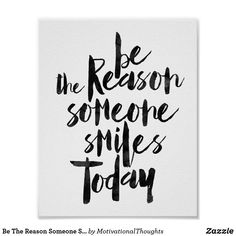 Be The Reason Someone Smiles Today Poster // // inspirational quotes // be the reason someone smiles tonight // poster // quote poster // typography poster // wall poster // cute quote // motivational quotes // quotes // quotes to live by Funny Posters, Love Posters, Custom Posters, Chalk Quotes, Framed Quotes, Welcome Quotes, Welcome Poster, Typography Poster Design, Typography Prints