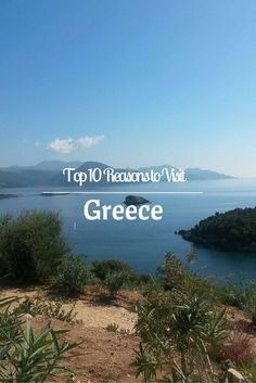 Top 10 reasons why you should visit Greece this summer including; the food, people, weather, islands, lifestyle, outdoor lifestyle and the activities