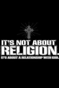 On the sign of a local church: It's not about religion.It's about a relationship with Jesus. Read moreIt's Not About Religion. It's About A Relationship. Quotes To Live By, Me Quotes, Random Quotes, Quotable Quotes, All That Matters, Religious Quotes, Spiritual Quotes, Biblical Quotes, Spiritual Growth