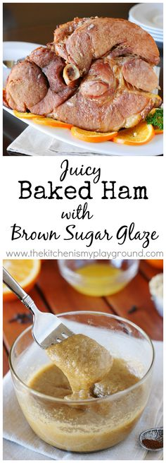 Baked Ham with Brown Sugar Glaze ~ with just a few simple steps, beautiful juicy ham can be on your table! www.thekitchenismyplayground.com