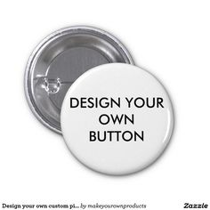 Design your own custom pin, button