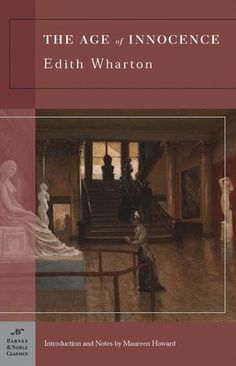 """Edith Wharton: The Age of Innocence: """"Winner of the 1921 Pulitzer Prize, The Age of Innocence is Edith Wharton's masterful portrait of desire and betrayal during the sumptuous Golden Age of Old New York, a time when society people 'dreaded scandal more than disease'."""""""