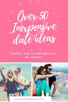 It's almost Valentine's day and it's time to start thinking about dates. So I have come up with 50+ inexpensive date ideas for all types of couples.