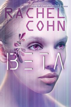 Beta by Rachel Cohn - Book 1 of the Annex series. (Click on image for review)
