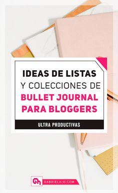 Ideas de listas y colecciones de Bullet Journal para Bloggers   #bulletjournalenespañol #bulletjournal #productividad #blogueras