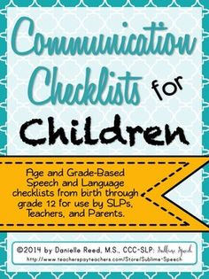Age and Grade-Based Speech and Language checklists from birth through grade 12 for use by SLPs,