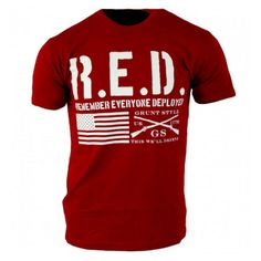 R.E.D. Remember. Everyone. Deployed.  Get yours here, now for $17.76 for a limited time only!!   http://www.gruntstyle.com/index.php?route=product%2Fproduct&keyword=red&product_id=1400