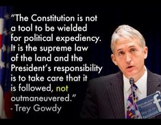 Trey Gowdy....he was raised right!