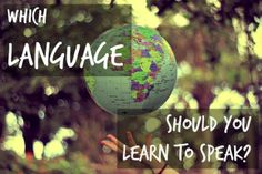 Which Language Should You Learn To Speak  -I got French.....mais je parle francais maintenant!