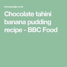 Chocolate tahini banana pudding recipe - BBC Food Banana Pudding Recipes, Pudding Cake, Dark Chocolate Chips, Nigella, Cake Batter, Tahini, Bbc, Banana Bread, Food