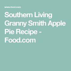 Southern Living Granny Smith Apple Pie Recipe - Food.com
