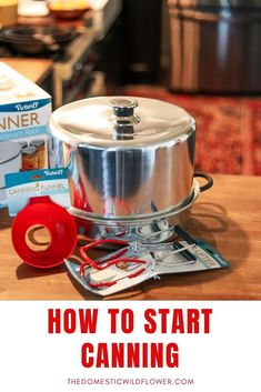 Want to learn how to start canning, step by step? This post will share modern techniques, safety-first approaches, and all the best tips and tricks for learning how to start canning. Canning is fun, easy, fast, and modern with my techniques. Read on for how to start canning!