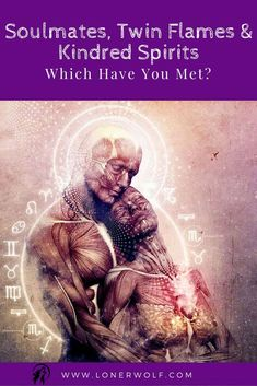 Soulmates, twin flames and kindred spirits are all deeply significant people ... which one have you met?