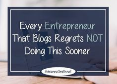 Every #Entrepreneur Regrets Not Doing This Sooner http://www.adriennesmith.net/entrepreneur-blogs-regrets-this?utm_content=buffer9b361&utm_medium=social&utm_source=pinterest.com&utm_campaign=buffer #solopreneur via Adrienne Smith