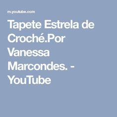 Tapete Estrela de Croché.Por Vanessa Marcondes. - YouTube