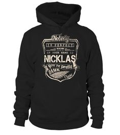 # NICKLAS Nobody is perfect but if your name is NICKLAS .  HOW TO ORDER: NICKLAS Nobody is perfect but if your name is NICKLAS1. Select the style and color you want: 2. Click Reserve it now3. Select size and quantity4. Enter shipping and billing information5. Done! Simple as that!TIPS: Buy 2 or more to save shipping cost!This is printable if you purchase only one piece. so dont worry, you will get yours.Guaranteed safe and secure checkout via:Paypal | VISA | MASTERCARD