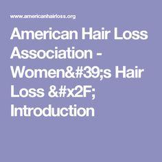 American Hair Loss Association - Women's Hair Loss / Introduction
