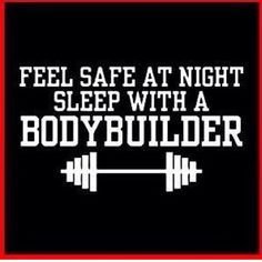 feel safe at night, sleep with a body builder