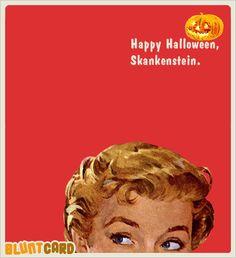 More funny free online cards for kind of mean, self absorbed, drunks. Bluntcard.com