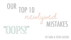 "Our Top 10 ""newlywed mistakes"" - These were really good!"