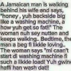 Jamaican funnies.... Jamaican Quotes, Jamaican Men, Jamaican Slang, Trinidad Culture, True Quotes, Funny Quotes, Funny Memes, Jamaican Proverbs, Sweet Love Words