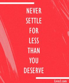 never settle! be ambitious positive quote