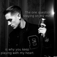 """G-eazy, Acting Up, """"The one question staying on my mind is why you keep playing with my heart."""" Luv G-eazy <3"""