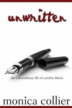 Unwritten by Monica Collier. $0.99. Publisher: Red Press Co.; 2 edition (July 30, 2010). Author: Monica Collier. 371 pages
