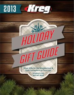 Calling all DIYers, Wood Lovers, & Furniture-making Wannabes!  The Kreg Tool Holiday Gift Guide is out and it's something you WON'T WANT TO MISS…