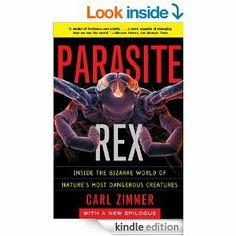 Amazon.com: Parasite Rex: Inside the Bizarre World of Nature's Most Dangerous Creatures eBook: Carl Zimmer: Kindle Store