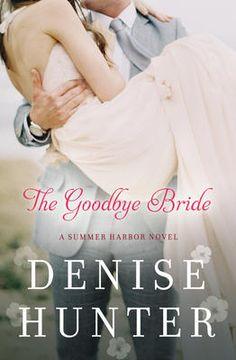The Goodbye Bride - Denise Hunter