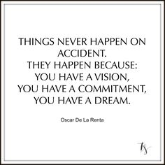 OSCAR DE LA RENTA, quote, inspiration, quote of the day, creative, motivation