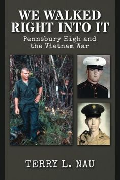 We Walked Right Into It: Pennsbury High and the Vietnam War Biography Books, Vietnam War, Free Ebooks, Walking, Pdf, Movie Posters, Biography, Film Poster, Walks