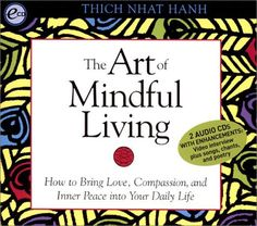 Bestseller Books Online The Art of Mindful Living: How to Bring Love, Compassion, and Inner Peace into Your Daily Life Thich Nhat Hanh $16.47  - http://www.ebooknetworking.net/books_detail-1564557987.html