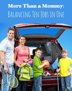 More Than a Mommy: Balancing Ten Jobs in One