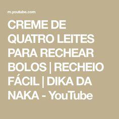 CREME DE QUATRO LEITES PARA RECHEAR BOLOS | RECHEIO FÁCIL | DIKA DA NAKA - YouTube Canal E, Youtube, Milk Cake, Decorating Cakes, Sweet Recipes, Whipped Cream, Home, Youtubers