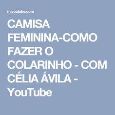 33f17967d4 CAMISA FEMININA-COMO FAZER O COLARINHO - COM CÉLIA ÁVILA