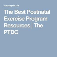 The Best Postnatal Exercise Program Resources | The PTDC