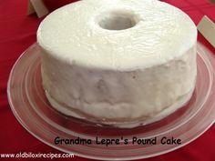 GRANDMA LEPRE'S POUND CAKE Old Biloxi Recipes Vol. 1, page 166 Recipe:  https://www.facebook.com/notes/old-biloxi-recipes-by-sonya-fountain-miller/grandma-lepres-pound-cake-submitted-by-l-fountain-jr/10150439847248914