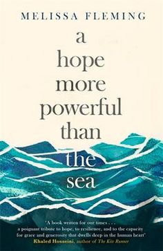 A Hope More Powerful than the Sea by Melissa Fleming, available at Book Depository with free delivery worldwide. Book Club List, Book Club Books, Book Lists, Cool Books, New Books, Books To Read, Book Cover Design, Book Design, Book Organization