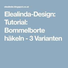 Elealinda-Design: Tutorial: Bommelborte häkeln - 3 Varianten