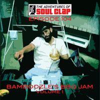Bamboozle's BBQ Jams Volume 1 DJ Mix by Soul Clap Records on SoundCloud