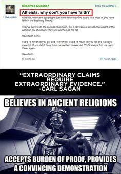 Community Post: 15 Questions Atheists Are Sick Of Answering >>> Another response:  why does the fact that I don't concern theists?