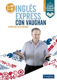 INGLÉS EXPRESS CON VAUGHAN - BÁSICO