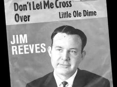 Jim Reeves -- Little Ole Dime  (60's version )