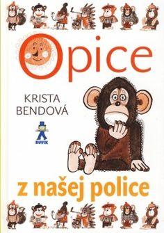 Kniha: Opice z našej police (Bendová Krista)(Krista Bendová) za My Childhood, My Books, Mickey Mouse, Disney Characters, Fictional Characters, Teddy Bear, Humor, My Favorite Things, Movie Posters